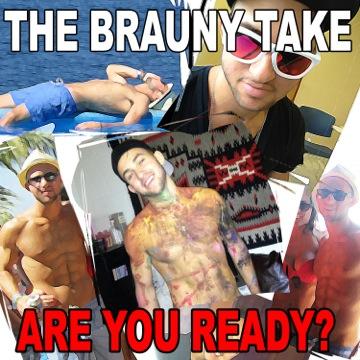 The Brauny Take